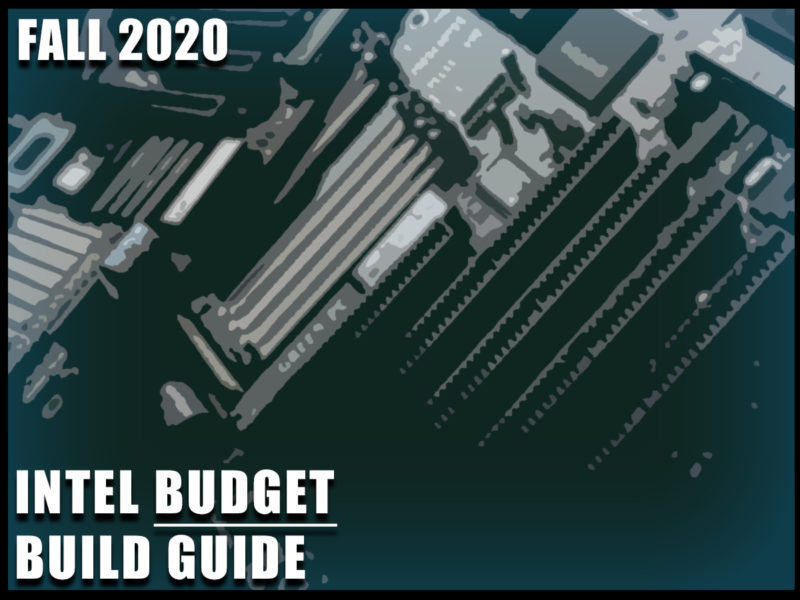Intel Budget Gaming PC Build Guide Fall 2020 Featured Image