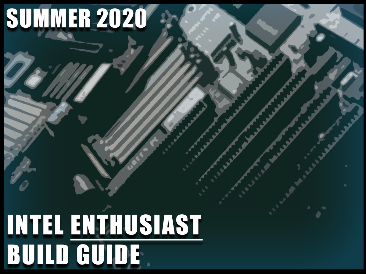 Intel Enthusiast Gaming PC Build Guide Summer 2020 Featured Image