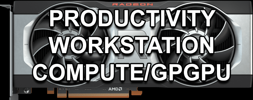 AMD Radeon RX 6700 XT with Productivity Workstation Compute/GPGPU Text